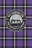 RV Camping Log For Serious Campers: Notebook Journal For Recreational Vehicle Outdoor Travel And Camping Enthusiasts With Purple Plaid Cover Design ... Serious Campers - Custom Purple Plaid Series)