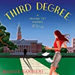 Third Degree: A Murder 101 Mystery, Book 5 | Maggie Barbieri
