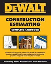 DEWALT Construction Estimating Complete Handbook (Dewalt Professional Reference) 1st (first) Edition by American Contractors Educational Services published by DEWALT (2009)