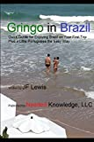 Gringo in Brazil: Quick Guide for Enjoying Brazil on Your First Trip Plus a Little Portuguese the Easy Way (Travel Made Easy)