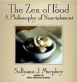 img - for The Zen of Food by Sallyann J. Murphy (1998-05-01) book / textbook / text book