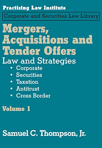 Mergers, Acquisitions And Tender Offers: Law And Strategies Vol. 1-5 Set