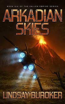 Arkadian Skies: Fallen Empire, Book 6 by [Buroker, Lindsay]