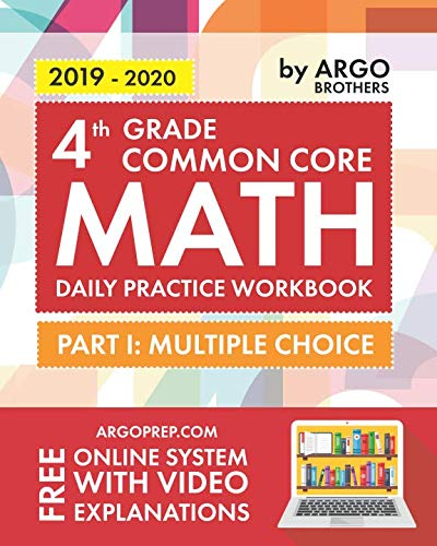 4th Grade Common Core Math: Daily Practice Workbook - Part I: Multiple Choice | 1000+ Practice Questions and Video Explanations | Argo Brothers ()