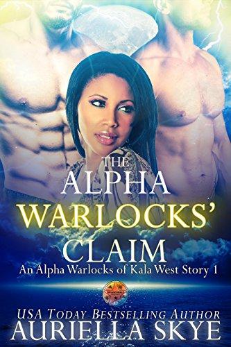 Search : The Alpha Warlocks' Claim: An Alpha Warlocks of Kala West Story #1 (A BWWM and BBW Paranormal Ménage Romance)