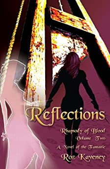 Reflections: Rhapsody of Blood, Volume 2 (English Edition) de [Kaveney, Roz]