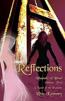 Reflections: Rhapsody of Blood, Volume 2 by [Kaveney, Roz]