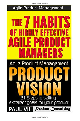 Download Agile Product Management: Product Vision 21 Tips & The 7 habits of Highly Effective Agile Product Managers (scrum, scrum master, agile development, agile software development) pdf epub
