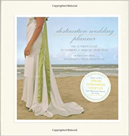 Destination Wedding Planner The Ultimate Guide To Planning A From Afar Alison Hotchkiss 9780811866736 Amazon Books