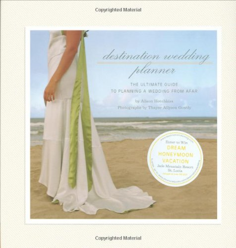 Destination wedding planner the ultimate guide to planning a destination wedding planner the ultimate guide to planning a wedding from afar alison hotchkiss 9780811866736 amazon books junglespirit Choice Image