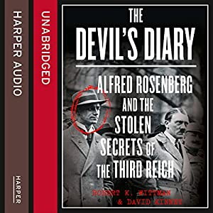 The Devil's Diary: Alfred Rosenberg and the Stolen Secrets of the Third Reich Audiobook