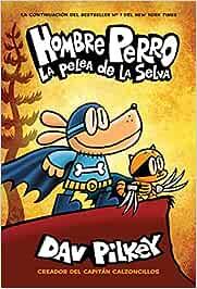 Hombre Perro: La Pelea de la Selva, Volume 6 Hombre perro
