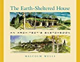 img - for The Earth-Sheltered House: An Architect's Sketchbook, 2nd Edition book / textbook / text book