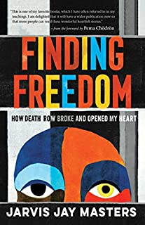 Book Cover: Finding Freedom: How Death Row Broke and Opened My Heart