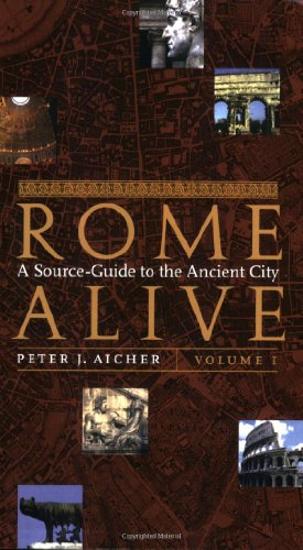Rome Alive: A Source-Guide to the Ancient City, Vol. 1