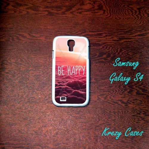 Be Happy Galaxy S4 Case, Samsung Galaxy S4 Case, Galaxy S4 Case