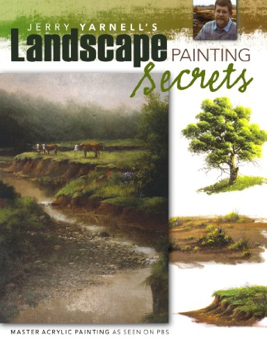 Jerry Yarnell's Landscape Painting Secrets (Acrylic Landscape Painting Techniques By Jerry Yarnell)