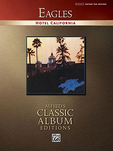 Eagles -- Hotel California: Authentic Guitar TAB (Alfred's for sale  Delivered anywhere in USA