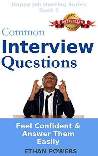 Elegant Common Interview Questions: Feel Confident And Answer Them Easily (Happy  Job Hunting Series Book