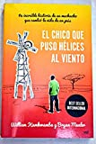 img - for El chico que puso h lices al viento : la incre ble historia de un muchacho que cambi  la vida de un pa s(Paperback) - 2014 Edition book / textbook / text book
