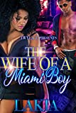 The Wife Of A Miami Boy: A Hood Love Story