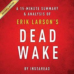 A 15-minute Summary & Analysis of Erik Larson's Dead Wake: The Last Crossing of the Lusitania