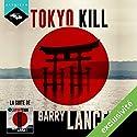 Tokyo Kill (Une enquête de Jim Brodie 2) | Livre audio Auteur(s) : Barry Lancet Narrateur(s) : Nicolas Planchais