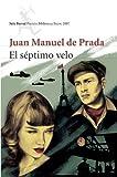 El Septimo Velo/ the Seventh Veil (Seix Barral Premio Biblioteca Breve) (Spanish Edition) by Juan Manuel De Prada (2007-06-01)