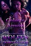 Wolfen Domination (Project Nemesis) (Volume 1) by Celeste Anwar (2012-12-06)