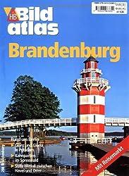 Bildatlas Brandenburg: Rund um Berlin: Glanz und Gloria in Potsdam. Kahnpartien im Spreewald. Stille Winkel zwischen Havel und Oder
