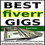 Fiverr - Best Gigs to Make Money on Fiverr With Proven Money Making Gigs And Ways for Making Money That Work | Ernest Christo