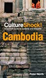 img - for Culture Shock! Cambodia: A Survival Guide to Customs and Etiquette (Culture Shock! Guides) book / textbook / text book