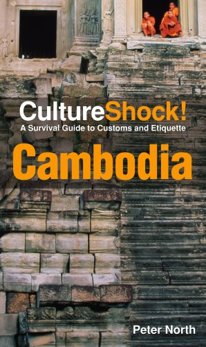 CultureShock! Cambodia: A Survival Guide to Customs and Etiquette (Cultureshock Cambodia: A Survival Guide to Customs & Etiquette)