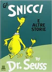 Gli snicci e altre storie the sneetches and other stories for And other stories italia