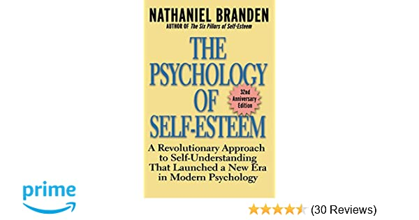 The Psychology of Self-Esteem: A Revolutionary Approach to