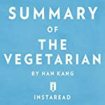 Summary of The Vegetarian: by Han Kang | Includes Analysis |  Instaread