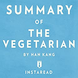 Summary of The Vegetarian: by Han Kang | Includes Analysis