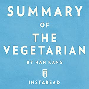Summary of The Vegetarian: by Han Kang | Includes Analysis Audiobook