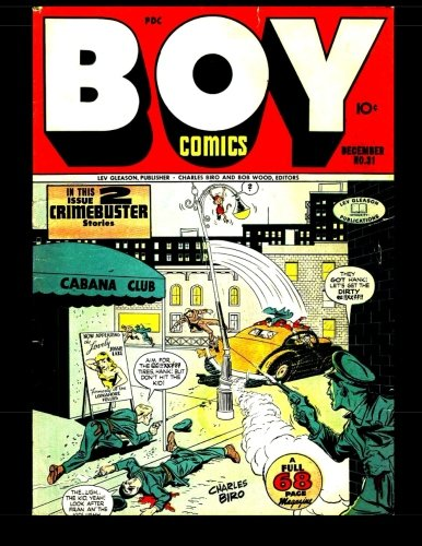 Download Boy Comics #31: Golden Age Adventures of Chuck Chandler - CRIMEBUSTER - and more! 1946 PDF