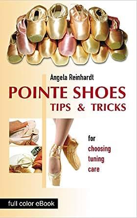 Amazon.com: POINTE SHOES: Tips and Tricks eBook: Angela ...