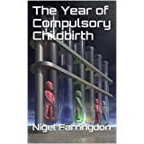 The Year of Compulsory Childbirth