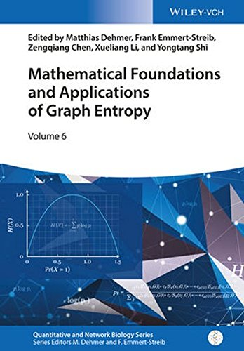 Mathematical Foundations and Applications of Graph Entropy (Quantitative and Network Biology (VCH))