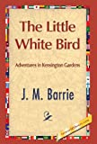 img - for The Little White Bird book / textbook / text book