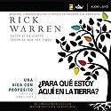Una vida con propósito: ¿Para qué estoy aquí en la tierra? [The Purpose Driven Life: What on Earth Am I Here For?] Audiobook by Rick Warren Narrated by José Luis Orozco