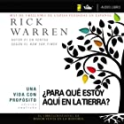 Una vida con propósito: ¿Para qué estoy aquí en la tierra? [The Purpose Driven Life: What on Earth Am I Here] Audiobook by Rick Warren Narrated by José Luis Orozco