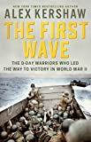 Image of The First Wave: The D-Day Warriors Who Led the Way to Victory in World War II