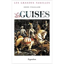 Les Guise (Les grandes familles) (French Edition)