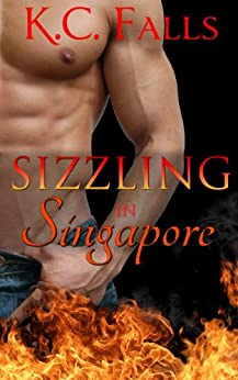 Sizzling in Singapore (A Carnal Cuisine Erotic Romance) by [Falls, K.C.]