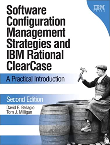 Software Configuration Management Strategies and IBM Rational ClearCase: A Practical Introduction (2nd Edition)