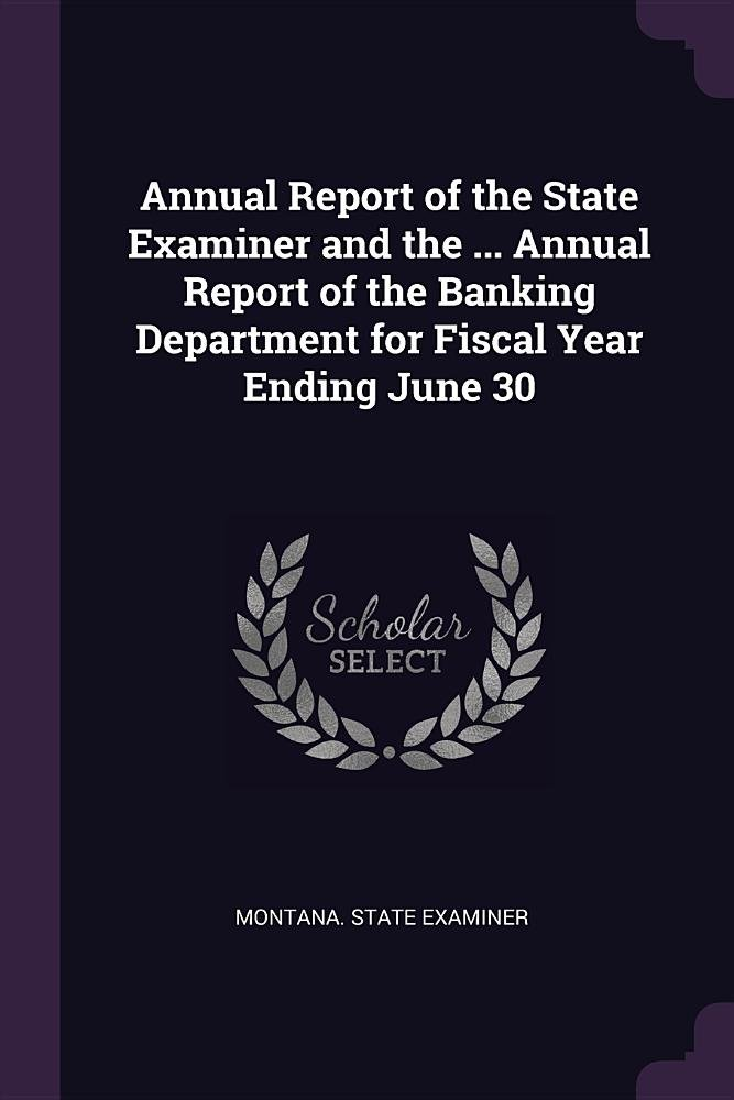 Annual Report of the State Examiner and the ... Annual Report of the Banking Department for Fiscal Year Ending June 30 pdf
